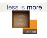 Less is More, More orLess